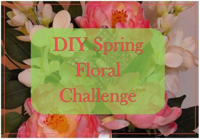 diy spring floral challenge